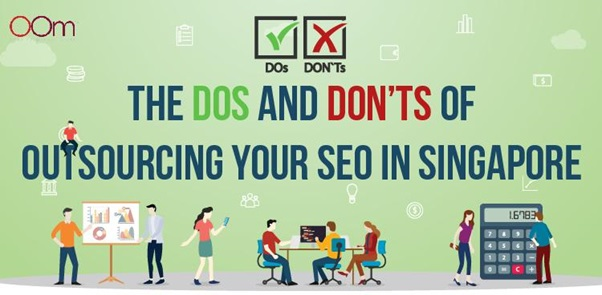 The Dos And Don'ts Of Outsourcing Your SEO In Singapore
